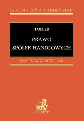Okładka książki/ebooka Prawo spółek handlowych. Tom 2B