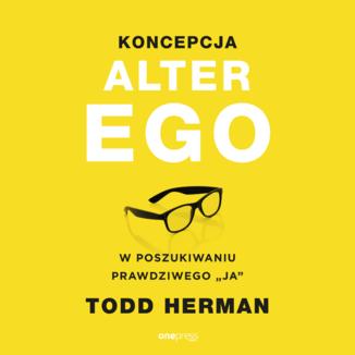 Okładka książki Koncepcja Alter Ego. W poszukiwaniu prawdziwego