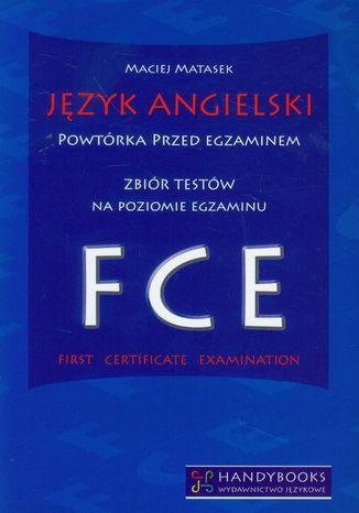 Okładka książki/ebooka Język angielski Powtórka przed egzaminem Zbiór testów na poziomie egzaminu FCE