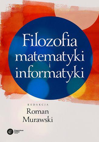 Okładka książki/ebooka Filozofia matematyki i informatyki