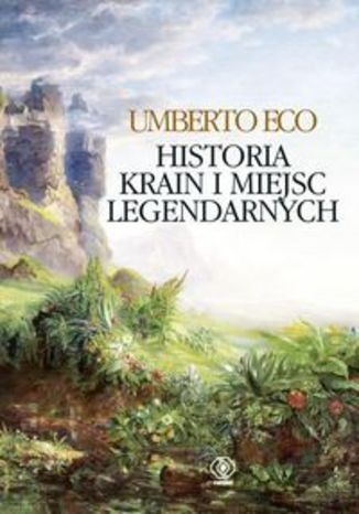 Okładka książki/ebooka Historia krain i miejsc legendarnych