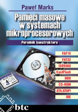 Okładka książki Pamięci masowe w systemach mikroprocesorowych. Poradnik konstruktora