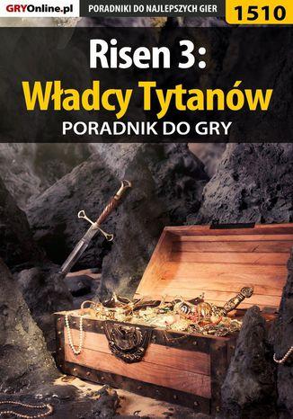 Okładka książki/ebooka Risen 3: Władcy Tytanów - poradnik do gry