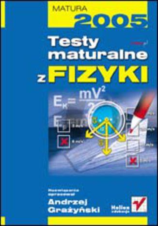 Okładka książki/ebooka Testy maturalne z fizyki