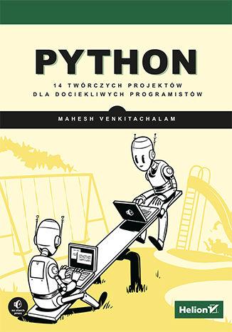 Okładka książki/ebooka Python. 14 twórczych projektów dla dociekliwych programistów