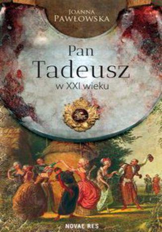Okładka książki Pan Tadeusz w XXI wieku