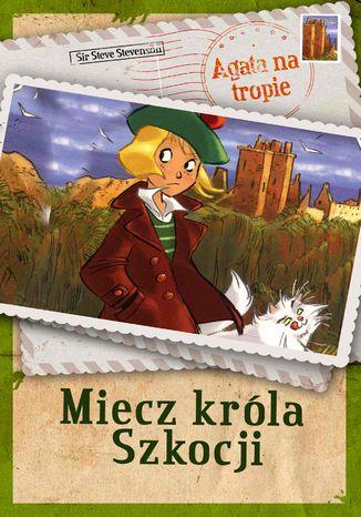 Okładka książki/ebooka Agata na tropie. Miecz króla Szkocji