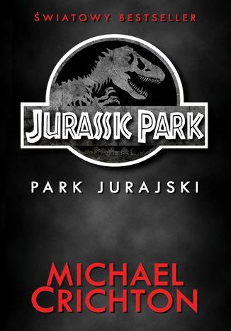 Okładka książki/ebooka Jurassic Park. Park Jurajski