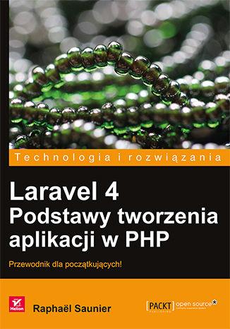 Okładka książki/ebooka Laravel 4. Podstawy tworzenia aplikacji w PHP