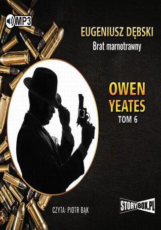 Okładka książki/ebooka Owen Yeates tom 6 Brat marnotrawny