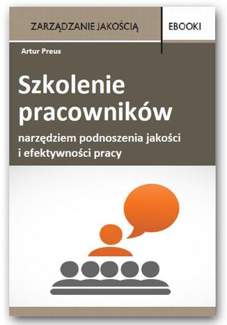 Okładka książki/ebooka Szkolenie pracowników narzędziem podnoszenia jakości i efektywności pracy