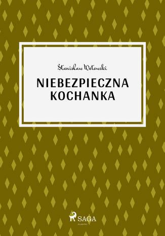 Okładka książki/ebooka Niebezpieczna kochanka