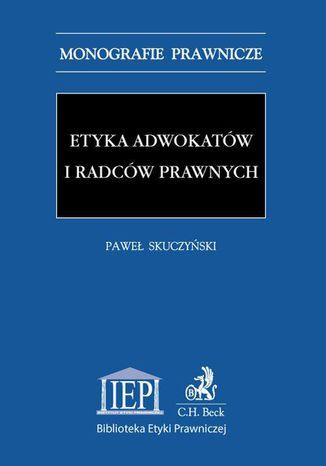 Okładka książki/ebooka Etyka adwokatów i radców prawnych