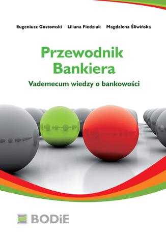 Okładka książki/ebooka Przewodnik bankiera. Vademecum wiedzy o bankowości
