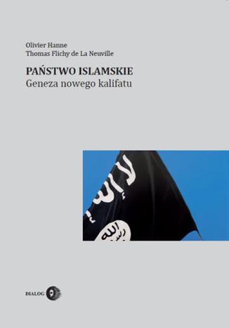 Okładka książki/ebooka Państwo Islamskie. Geneza nowego kalifatu
