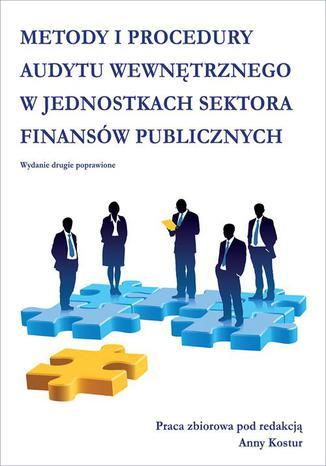 Okładka książki/ebooka Metody i procedury audytu wewnętrznego w jednostkach sektora finansów publicznych