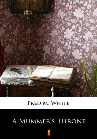 Okładka książki/ebooka A Mummers Throne