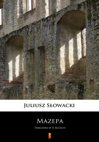 Okładka książki/ebooka Mazepa. Tragedia w 5 aktach