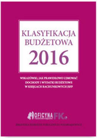 Okładka książki Klasyfikacja budżetowa 2016