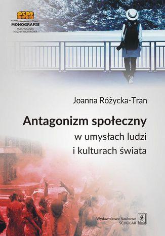 Okładka książki/ebooka Antagonizm społeczny w umysłach ludzi i kulturach świata
