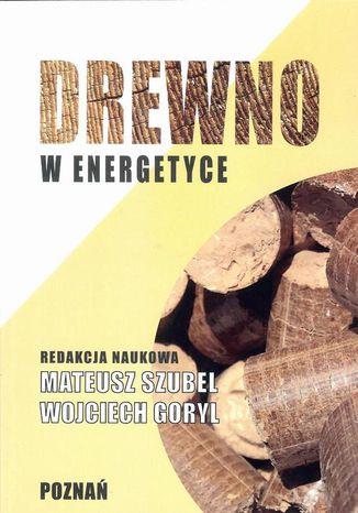 Okładka książki/ebooka Drewno w energetyce