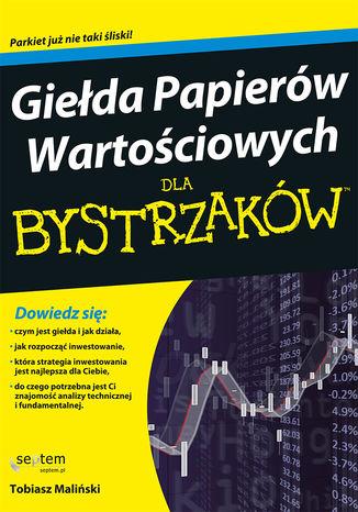 Okładka książki/ebooka Giełda Papierów Wartościowych dla bystrzaków