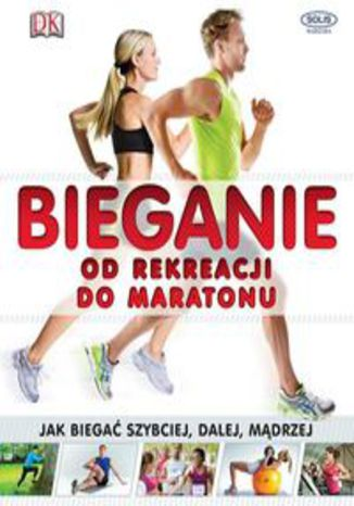 Okładka książki/ebooka Bieganie od rekreacji do maratonu