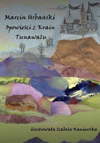 Okładka książki/ebooka Opowieści zKrain Tunawalu