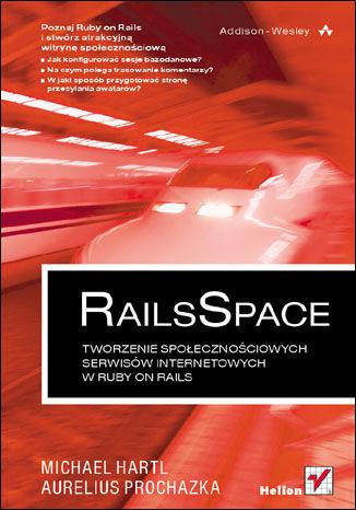 Okładka książki/ebooka RailsSpace. Tworzenie społecznościowych serwisów internetowych w Ruby on Rails