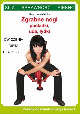 Okładka książki/ebooka Zgrabne nogi. Pośladki, uda, łydki. Ćwiczenia, dieta dla kobiet