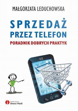 Okładka książki/ebooka Sprzedaż przez telefon. Poradnik dobrych praktyk