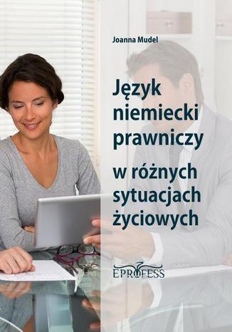 Okładka książki/ebooka Język Niemiecki Prawniczy w Różnych Sytuacjach Życiowych