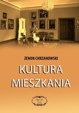 Okładka książki/ebooka Kultura mieszkania
