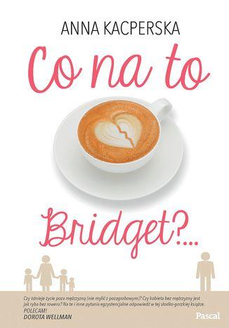 Okładka książki/ebooka Co na to Bridget