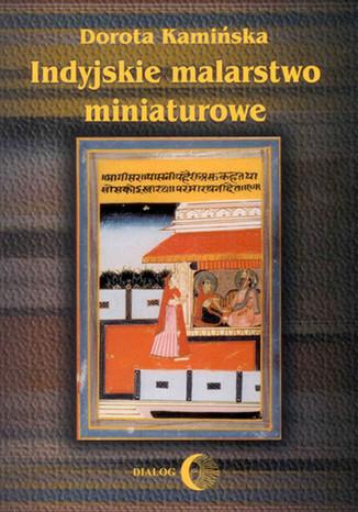 Okładka książki/ebooka Indyjskie malarstwo miniaturowe
