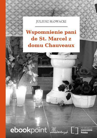 Okładka książki/ebooka Wspomnienie pani de St. Marcel z domu Chauveaux