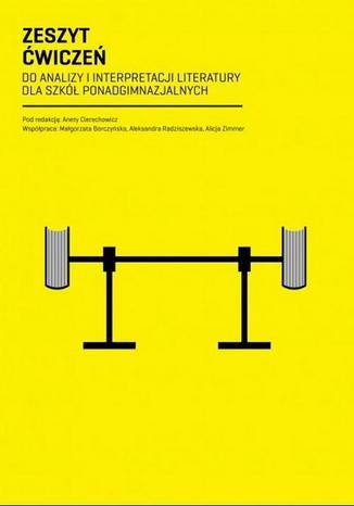 Okładka książki/ebooka Zeszyt Ćwiczeń do analizy i interpretacji literatury dla szkół ponadgimnazjalnych