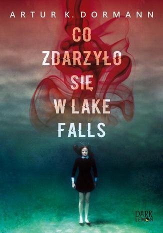 Okładka książki/ebooka Co zdarzyło się w Lake Falls