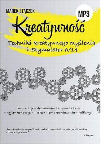 Okładka książki/ebooka KREATYWNOŚĆ. Techniki twórczego myślenia i Stymulator 6/14