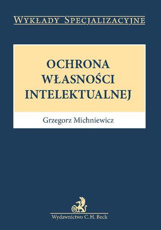 Okładka książki/ebooka Ochrona własności intelektualnej