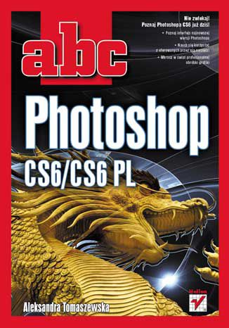 Okładka książki/ebooka ABC Photoshop CS6/CS6 PL