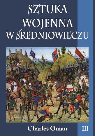 Okładka książki/ebooka Sztuka wojenna w średniowieczu Tom 3