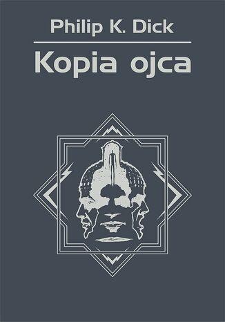Okładka książki/ebooka Kopia ojca