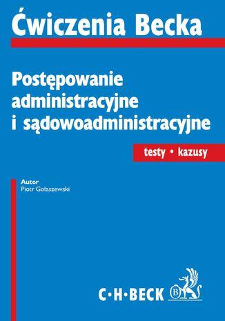 Okładka książki/ebooka Postępowanie administracyjne i sądowoadministracyjne. Testy. Kazusy