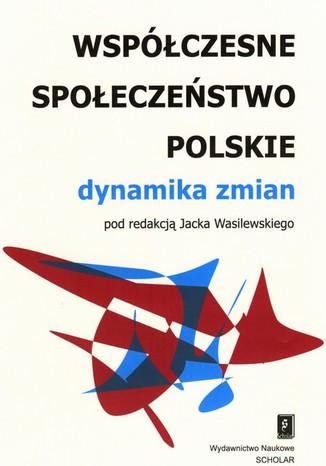 Okładka książki/ebooka Współczesne społeczeństwo polskie. Dynamika zmian