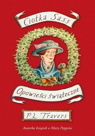 Okładka książki/ebooka Ciotka Sass Opowieści świąteczne