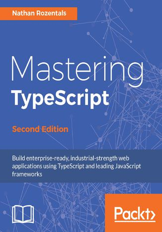 Okładka książki/ebooka Mastering TypeScript - Second Edition