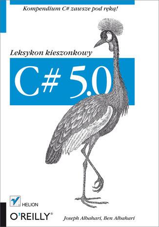 Okładka książki/ebooka C# 5.0. Leksykon kieszonkowy. Wydanie III
