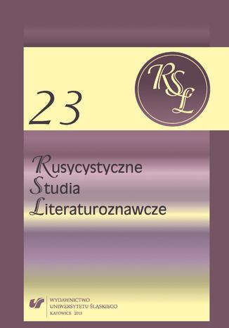 Okładka książki/ebooka Rusycystyczne Studia Literaturoznawcze. T. 23: Pejzaż w kalejdoskopie. Obrazy przestrzeni w literaturach wschodniosłowiańskich