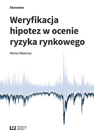 Okładka książki/ebooka Weryfikacja hipotez w ocenie ryzyka rynkowego